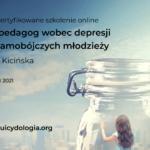 II termin: Nauczyciel i pedagog wobec depresji i zachowań samobójczych młodzieży