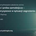 IV termin: Samobójstwo i próba samobójcza – interwencja kryzysowa w sytuacji zagrożenia życia